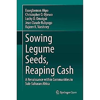 Sowing Legume Seeds, Reaping Cash: A Renaissance� within Communities in Sub-Saharan Africa