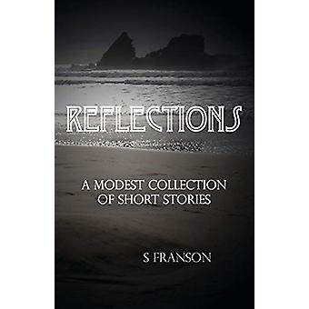Reflections - A Modest Collection of Short Stories by Sunny Franson -