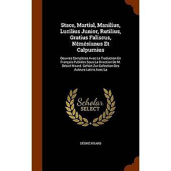 Stace - Martial - Manilius - Lucilius Junior - Rutilius - Gratius Fal