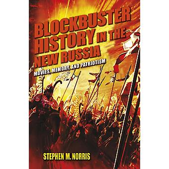 Blockbuster History in the New Russia by Stephen M. Norris