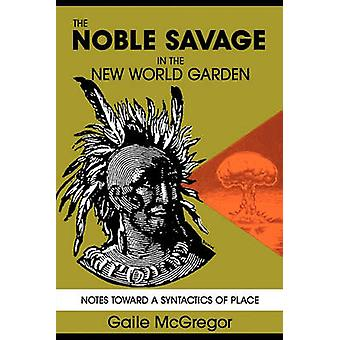 Noble Savage in the New World by McGregor