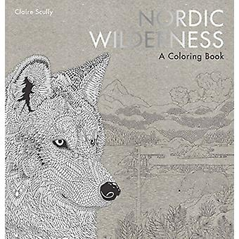 Nordic Wilderness by Illustrated by Claire Scully