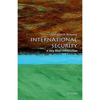 International Security Een zeer korte introductie door Browning & Christopher S. Associate Professor of International Security & University of Warwick