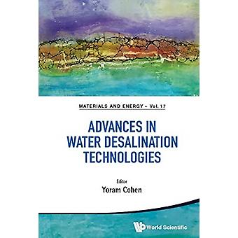 Advances In Water Desalination Technologies by Edited by Yoram Cohen