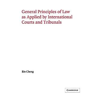 General Principles of Law as Applied by International Courts and Tribunals (Grotius Classic Reprint) (Grotius Classic Reprint Series)