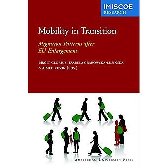 Mobility in Transition: Migration Patterns after EU Enlargement (IMISCOE Research)