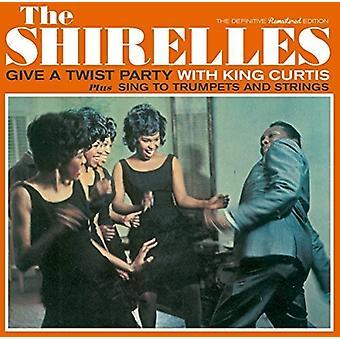 Shirelles - dar uma festa de torcer com King Curtis / cantar para trompetes e sequências de caracteres + 7 faixas bônus [CD] EUA importa