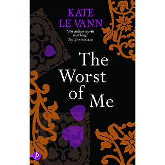 The Worst of Me by Kate Le Vann