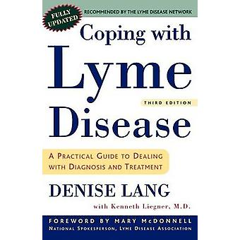 Coping with Lyme Disease - A Practical Guide to Dealing with Diagnosis