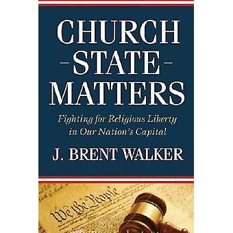 Kerk-staat Matters - vechten voor Religious Liberty in onze natie