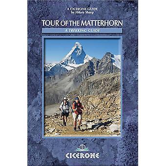 The Tour of the Matterhorn - A Trekking Guide by Hilary Sharp - 978185