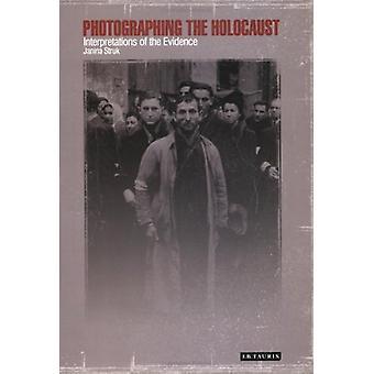 Fotografieren der Holocaust - Interpretationen des Beweises von Janin