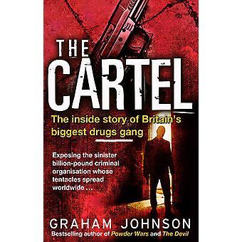 カルテル - 内側グラハによって英国の最大の麻薬ギャングの物語
