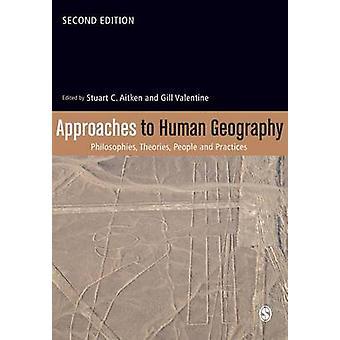 Ansätze zur Humangeographie - Philosophien - Theorien - Menschen und P