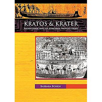 Kratos & Krater - Reconstructing an Athenian Protohistory by Barba