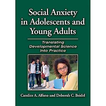 Social Anxiety in Adolescents and Young Adults: Translating Developmental Science Into Practice