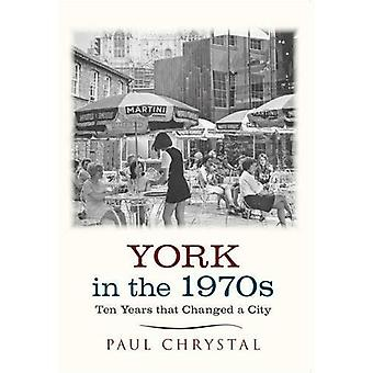 York in the 1970s: Ten Years that Changed a City