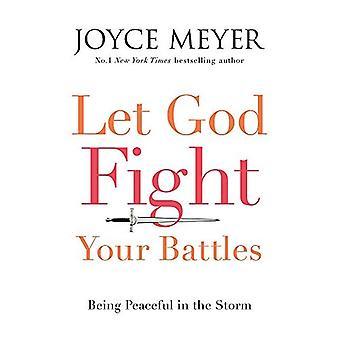Låt Gud kampen dina strider: Att vara lugn i stormen