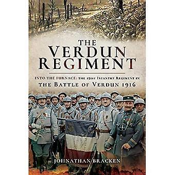 Die Verdun-Regiment: In den Ofen: 151. Infanterie-Regiment in der Schlacht von Verdun 1916