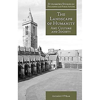 The Landscape of Humanity: Art, Culture and Society (St.Andrews Studies in Philosophy & Public Affairs)