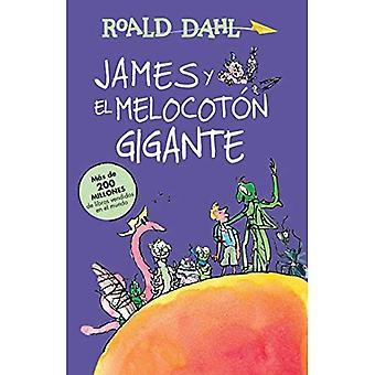 James y El Melocoton Gigante (James e la pesca gigante): Coleccion Dahl (Alfaguara Clasicos)