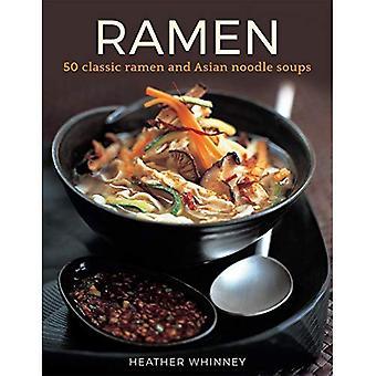 Ramen: 50 klassieke ramen en Aziatische noodle soepen