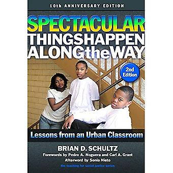 Des choses spectaculaires se produisent le long du chemin: leçons d'une édition d'urbain en classe-10ème anniversaire (l'enseignement pour la Justice sociale série)