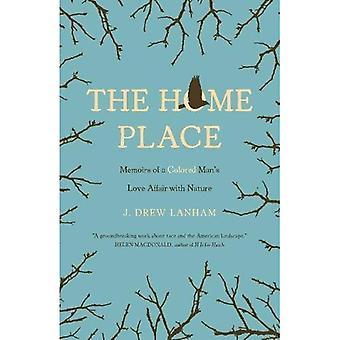 El lugar de la casa: Memorias de amor de un hombre de color con la naturaleza