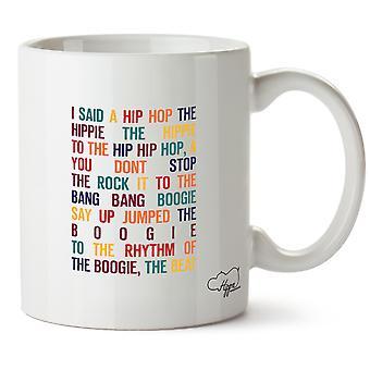 Hippowarehouse gesagt einen Hip Hop der Hippie gedruckt Mug Tasse Keramik 10oz