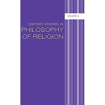 Études d'Oxford dans la philosophie de la Religion, Volume 3 par Kvanvig & L. Jonathan