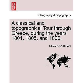 סיור קלאסי וטופוגרפי דרך יוון בשנים 1801 1805 ו-1806. על ידי Dodwell & אדוארד F.S.A.