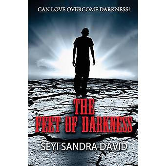 The Feet of Darkness Can Love Overcome Darkness by David & Seyi Sandra
