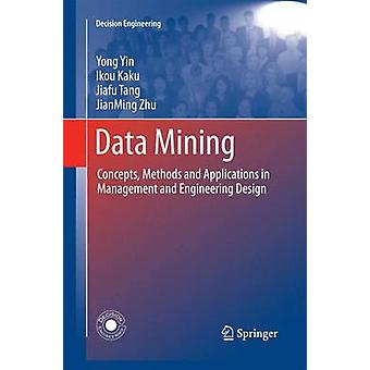 Data Mining  Concepts Methods and Applications in Management and Engineering Design by Yin & Yong