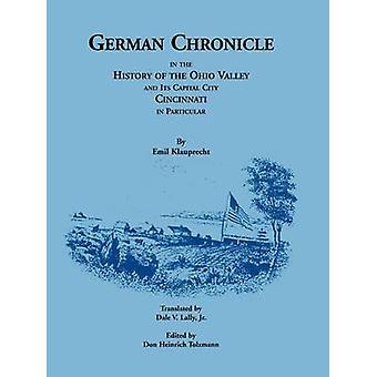 Tysk krønike i historien om Ohio Valley og dens kapital byen Cincinnati især af Klauprecht & Emil