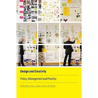 Design and Creativity Policy Management and Practice by Julier & Guy