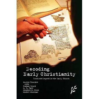 Decodificação de início o cristianismo verdade e lenda na igreja primitiva por Houlden & Leslie