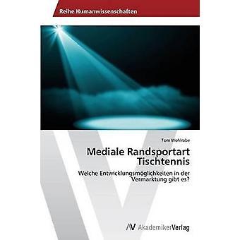 Randsportart Tischtennis Mediale par Tom Wohlrabe