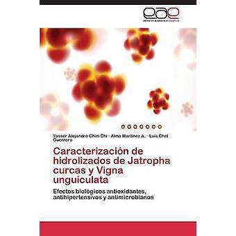 Caracterizacion de Hidrolizados de Jatropha Curcas y Vigna Unguiculata by Chim Chi Yasser Alejandro