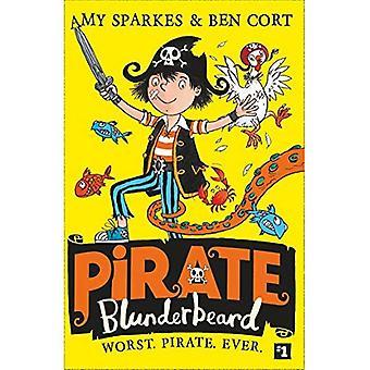Blunderbeard dei pirati: peggiore. Pirata. Mai. (Pirata Blunderbeard, libro 1) (Pirata Blunderbeard)