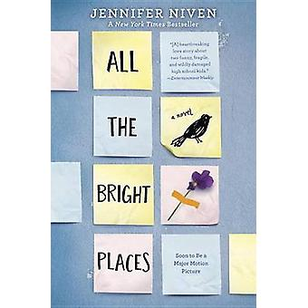 All the Bright Places by Jennifer Niven - 9780385755917 Book