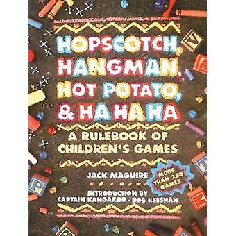 Hopscotch - Hangman - Hot Potato - and Ha - Ha - Ha - A Rulebook of Ch