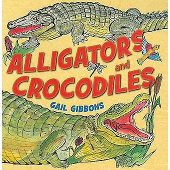 Alligators and Crocodiles by Gail Gibbons - 9780823423439 Book