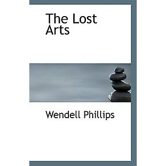 The Lost Arts by Wendell Phillips - 9781110944217 Book