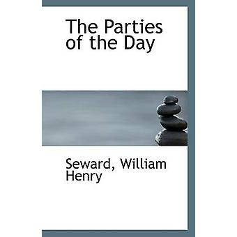 The Parties of the Day by Seward William Henry - 9781113291301 Book