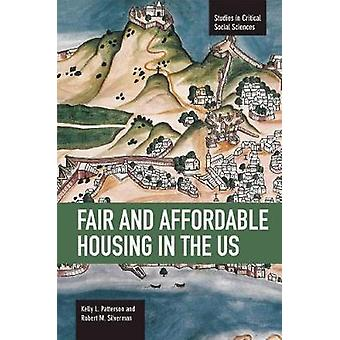 Fair and Affordable Housing in the US - Trends - Outcomes - Future Dir