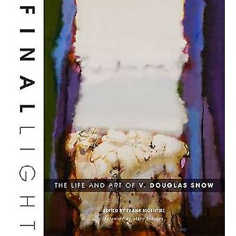 Final Light - The Life and Art of V. Douglas Snow by Frank McEntire -
