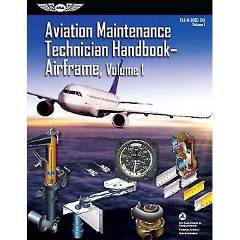 Aviation Maintenance Technician Handbook - Airframe 2018 - Faa-H-8083-