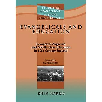 Evangelicals and Education - Evangelical Anglicans and Middle-Class Ed