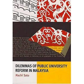 Dilemmas of Public University Reform in Malaysia by Machi Sato - 9781