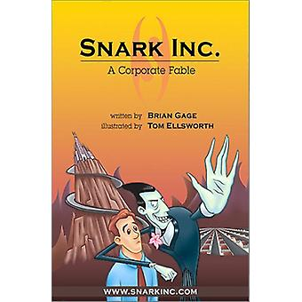 Snark Inc. - A Corporate Fable by Brian Gage - 9781887128704 Book